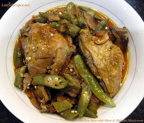 Chicken Stew with Okra and Shiitake Mushroom | Latest Recipes